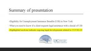 Summary of presentation Eligibility for Unemployment Insurance Benefits