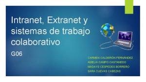 Intranet Extranet y sistemas de trabajo colaborativo G