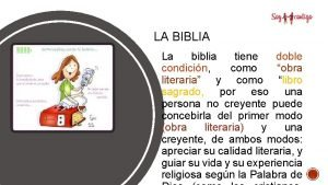 LA BIBLIA La biblia tiene doble condicin como