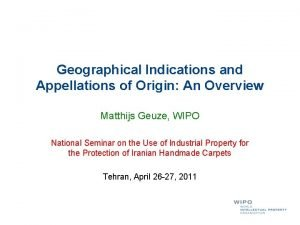 Geographical Indications and Appellations of Origin An Overview