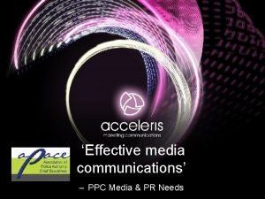 Effective media communications PPC Media PR Needs Effective