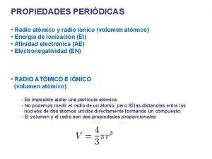 PROPIEDADES PERIDICAS Radio atmico y radio inico volumen
