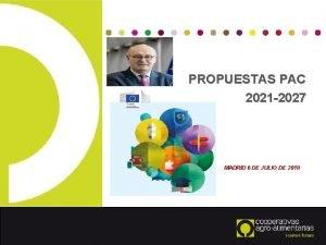 PROPUESTAS PAC 2021 2027 MADRID 6 DE JULIO