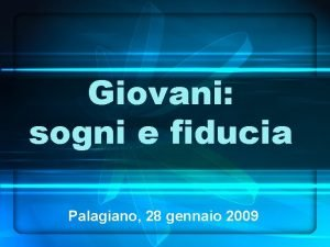 Giovani sogni e fiducia Palagiano 28 gennaio 2009