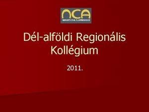 Dlalfldi Regionlis Kollgium 2011 Tagjai n n n