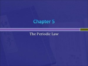 Chapter 5 The Periodic Law History Cannizzaro 1860