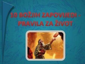 10 BOJIH ZAPOVIJEDI PRAVILA ZA IVOT Bog stvara