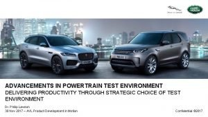 ADVANCEMENTS IN POWERTRAIN TEST ENVIRONMENT DELIVERING PRODUCTIVITY THROUGH