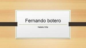 Fernando botero Natalia Ortiz Su vida personal En
