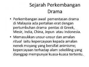 Sejarah Perkembangan Drama Perkembangan awal pementasan drama di