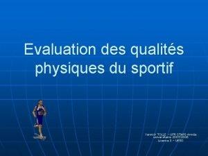Evaluation des qualits physiques du sportif Yannick TOLLE