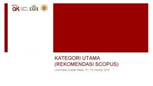 KATEGORI UTAMA REKOMENDASI SCOPUS Universitas Gadjah Mada 15