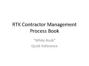 RTK Contractor Management Process Book White Book Quick