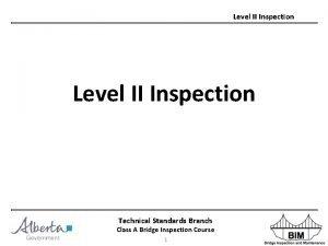 Level II Inspection Technical Standards Branch Class A