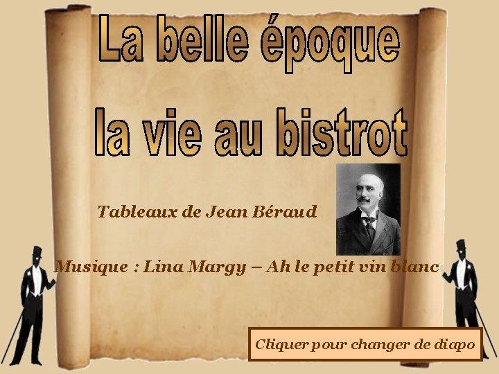 Tableaux de Jean Braud Musique Lina Margy Ah