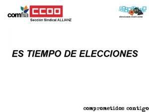 Seccin Sindical ALLIANZ ES TIEMPO DE ELECCIONES Seccin