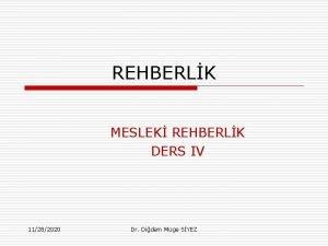 REHBERLK MESLEK REHBERLK DERS IV 11282020 Dr Didem