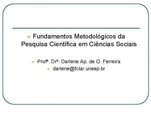 Fundamentos Metodolgicos da Pesquisa Cientfica em Cincias Sociais