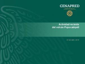 Actividad reciente del volcn Popocatpetl 01 de abril