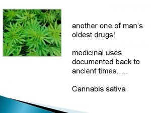 another one of mans oldest drugs medicinal uses