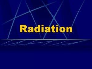 Radiation Ionising Radiation Ionising Radiation Alpha Radiation Beta
