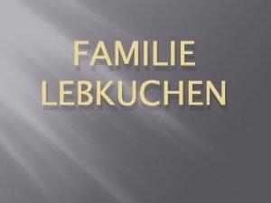 FAMILIE LEBKUCHEN Meine Mann Zenek D Meine Mann
