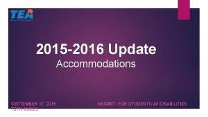 2015 2016 Update Accommodations SEPTEMBER 17 2015 TETN
