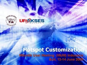 Hotspot Customization Mikrotik User Meeting MUM Indonesia Bali