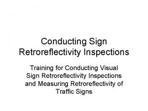 Conducting Sign Retroreflectivity Inspections Training for Conducting Visual