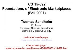 CS 15 892 Foundations of Electronic Marketplaces Fall
