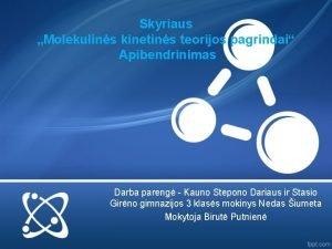 Skyriaus Molekulins kinetins teorijos pagrindai Apibendrinimas Darba pareng