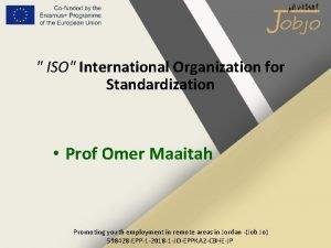 ISO International Organization for Standardization Prof Omer Maaitah