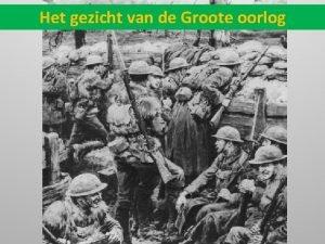 Het gezicht van de Groote oorlog Wat was