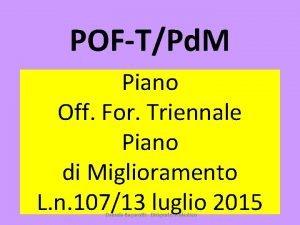 POFTPd M Piano Off For Triennale Piano di