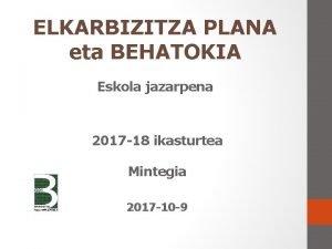 ELKARBIZITZA PLANA eta BEHATOKIA Eskola jazarpena 2017 18