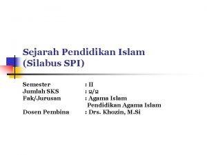 Sejarah Pendidikan Islam Silabus SPI Semester Jumlah SKS