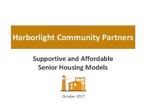 Harborlight Community Partners Supportive and Affordable Senior Housing