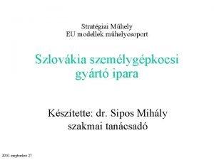 Stratgiai Mhely EU modellek mhelycsoport Szlovkia szemlygpkocsi gyrt