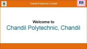 Chandil Polytechnic Chandil Welcome to Chandil Polytechnic Chandil