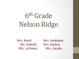 th 6 Grade Nelson Ridge Mrs Brock Mrs