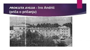 PROKLETA AVLIJA Ivo Andri pria o prianju Ivo