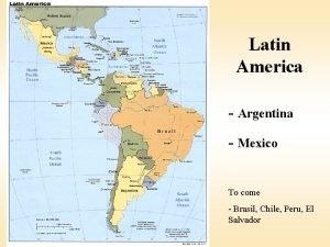 Latin America Argentina Mexico To come Brasil Chile