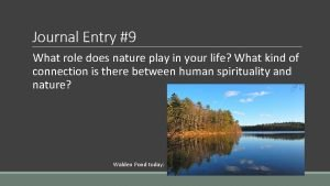 Journal Entry 9 What role does nature play
