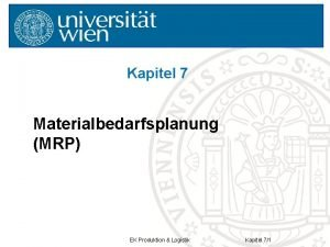 Kapitel 7 Materialbedarfsplanung MRP EK Produktion Logistik Kapitel