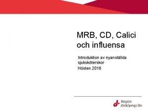 MRB CD Calici och influensa Introduktion av nyanstllda