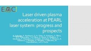 Laser driven plasma acceleration at PEARL laser system