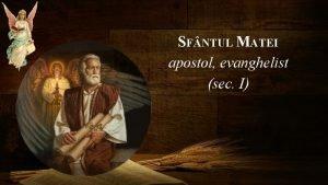 SF NTUL MATEI apostol evanghelist sec I n