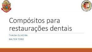 Compsitos para restauraes dentais THAISA OLIVEIRA BALTER TORO