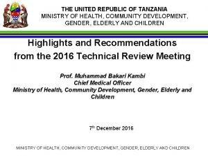 THE UNITED REPUBLIC OF TANZANIA MINISTRY OF HEALTH