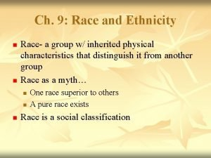 Ch 9 Race and Ethnicity n n Race